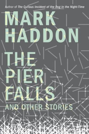 The Pier Falls: And Other Stories
