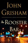 Book Cover Image. Title: The Rooster Bar, Author: John Grisham
