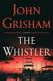 Book Cover Image. Title: The Whistler, Author: John Grisham