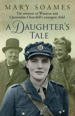 A Daughter's Tale: The Memoir of Winston and Clementine Churchill's Youngest Child