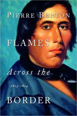 Flames across the Border: 1813-1814