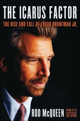 The Icarus Factor: The Rise and Fall of Edgar Bronfman, Jr.