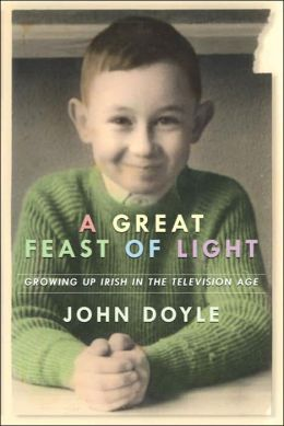 A Great Feast of Light: Growing up Irish in the Television Age