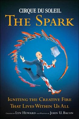 The Spark: Igniting the Creative Fire That Lives Within Us All