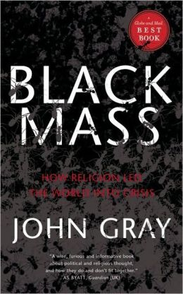 Black Mass - How Religion Led the World into Crisis