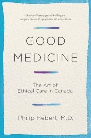 Good Medicine: 21st Century Ethics for Patients & Their Families