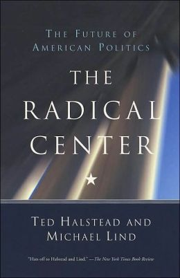 The Radical Center: The Future of American Politics