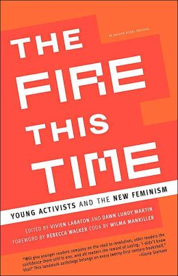 The Fire This Time: Young Activists and the New Feminism