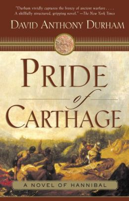 Pride of Carthage: A Novel of Hannibal