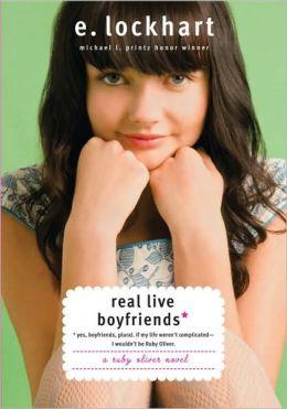 Real Live Boyfriends (Ruby Oliver Quartet Series #4)