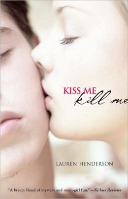 Kiss Me Kill Me (Kisses and Lies Series #1)