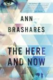 Book Cover Image. Title: The Here and Now, Author: Ann Brashares