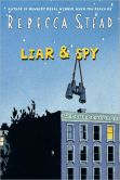 Book Cover Image. Title: Liar and Spy, Author: Rebecca Stead