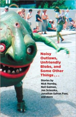 Noisy Outlaws, Unfriendly Blobs, and Some Other Things That Aren't As Scary