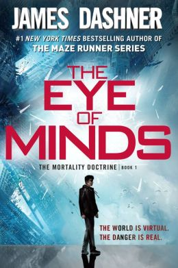 The Eye of Minds (Mortality Doctrine Series #1)