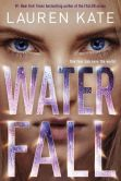 Book Cover Image. Title: Waterfall (Teardrop Trilogy Series #2), Author: Lauren Kate
