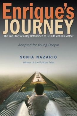 Enrique's Journey: The True Story of a Boy Determined to Reunite with His Mother