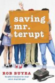 Book Cover Image. Title: Saving Mr. Terupt, Author: Robert W. Buyea