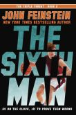 Book Cover Image. Title: The Sixth Man (The Triple Threat, 2), Author: John Feinstein