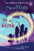 Book Cover Image. Title: In a Blink (Disney:  The Never Girls Series #1), Author: Kiki Thorpe