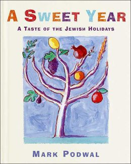Sweet Year: A Taste of the Jewish Holidays