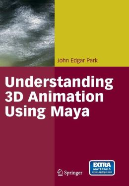 Understanding 3-D Animation Using Maya