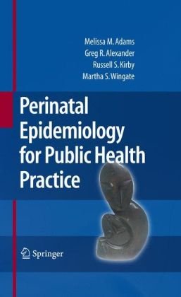 Perinatal Epidemiology for Public Health Practice
