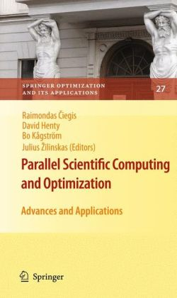 Parallel Scientific Computing and Optimization: Advances and Applications