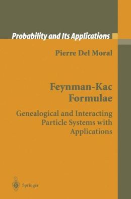 Feynman-Kac Formulae: Genealogical and Interacting Particle Systems with Applications