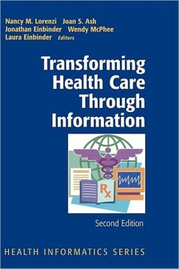 Transforming Health Care Through Information: Health Informatics