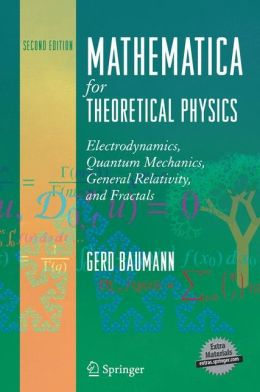 Mathematica for Theoretical Physics: Electrodynamics, Quantum Mechanics, General Relativity, and Fractals