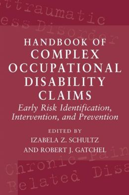 Handbook of Complex Occupational Disability Claims: Early Risk Identification, Intervention, and Prevention