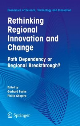 Rethinking Regional Innovation and Change: Path Dependency or Regional Breakthrough
