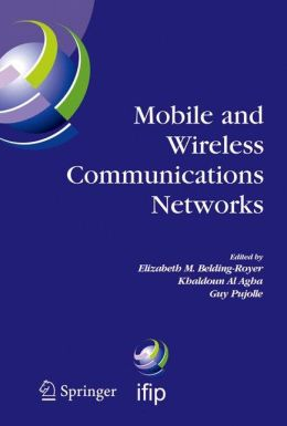 Mobile and Wireless Communications Networks: IFIP TC6 / WG6.8 Conference on Mobile and Wireless Communication Networks (MWCN 2004) October 25-27, 2004 Paris, France