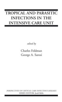 Tropical and Parasitic Infections in the Intensive Care Unit