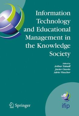 Information Technology and Educational Management in the Knowledge Society: IFIP TC3 WG3.7, 6th International Working Conference on Information Technology in Educational Management (ITEM) July 11-15, 2004, Las Palmas de Gran Canaria, Spain
