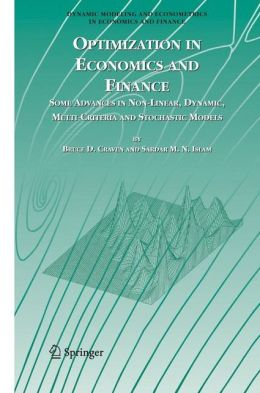 Optimization in Economics and Finance: Some Advances in Non-Linear, Dynamic, Multi-Criteria and Stochastic Models