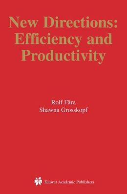 New Directions: Efficiency and Productivity