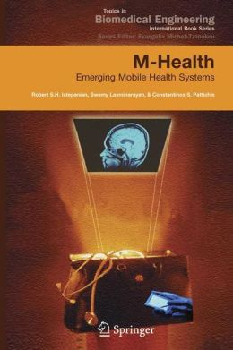 M-Health: Emerging Mobile Health Systems