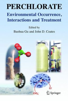 Perchlorate: Environmental Occurrence, Interactions and Treatment