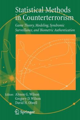 Statistical Methods in Counterterrorism: Game Theory, Modeling, Syndromic Surveillance, and Biometric Authentication