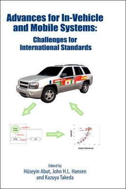Advances for In-Vehicle and Mobile Systems: Challenges for International Standards