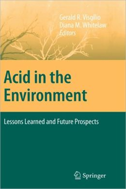 Acid in the Environment: Lessons Learned and Future Prospects