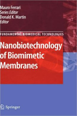 Nanobiotechnology of Biomimetic Membranes