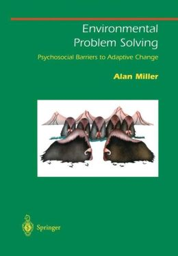 Environmental Problem Solving: Psychosocial Barriers to Adaptive Change