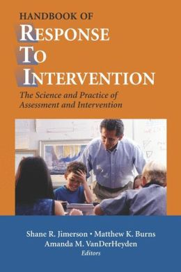 Handbook of Response to Intervention: The Science and Practice of Assessment and Intervention