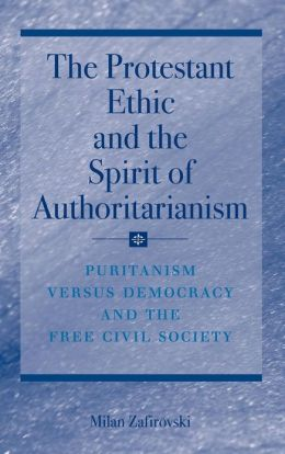 The Protestant Ethic and the Spirit of Authoritarianism: Puritanism, Democracy, and Society