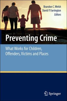 Preventing Crime: What Works for Children, Offenders, Victims and Places