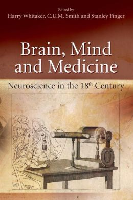 Brain, Mind and Medicine:: Essays in Eighteenth-Century Neuroscience