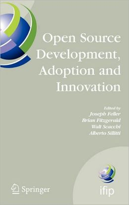 Open Source Development, Adoption and Innovation: IFIP Working Group 2.13 on Open Source Software, June 11-14, 2007, Limerick, Ireland